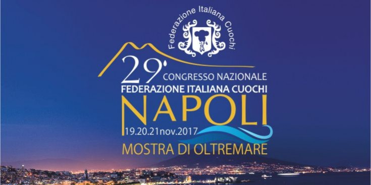 29° Congresso Nazionale Federazione Italiana Cuochi - Napoli